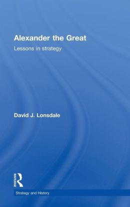 Alexander the Great: Lessons in Strategy