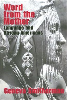 Word from Mother: Language and African Americans
