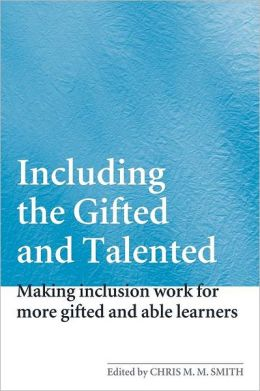 Including the Gifted and Talented: Making Inclusion Work for More Able Learners