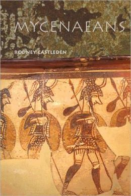 Mycenaeans: Life in Bronze Age Greece