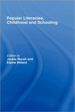 Popular Literacies, Childhood and Schooling
