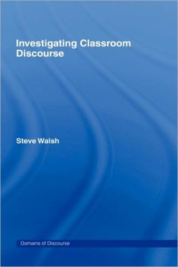 Investigating Classroom Discourse