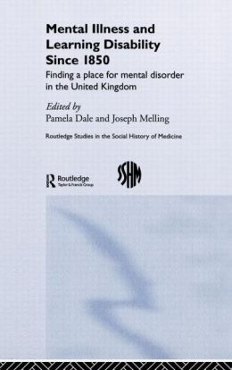 Mental Illness and Learning Disability since 1850: Finding a Place for Mental Disorder in the United Kingdom