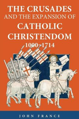 The Crusades and the Expansion of Catholic Christendom, 1000-1714