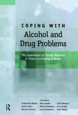 Coping with Drug and Alcohol Problems: The Experiences of Family Members in Three Contrasting Cultures