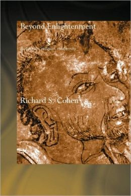 Beyond Enlightenment: Buddhism, Religion, Modernity