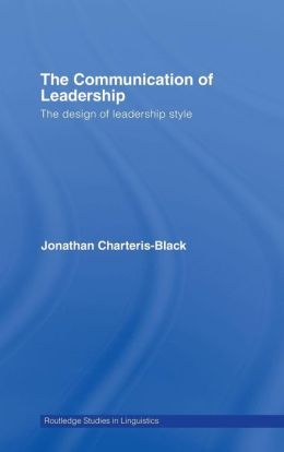 The Communication of Leadership: The Design of Leadership Style