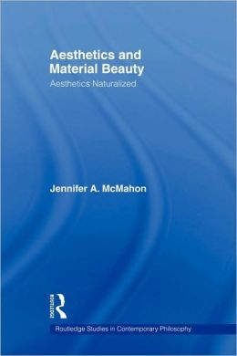 Aesthetics and Material Beauty: Aesthetics Naturalized