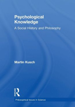 Psychological Knowledge: A Social History and Philosophy