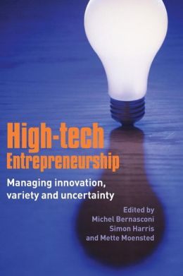 High-Tech Entrepreneurship: Managing Innovation in a World of Uncertainty