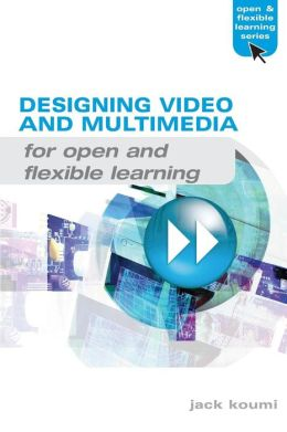 Designing Educational Video and Multimedia for Open and Distance Learning