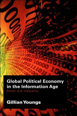 Global Political Economy in the Information Age: Power and Inequality