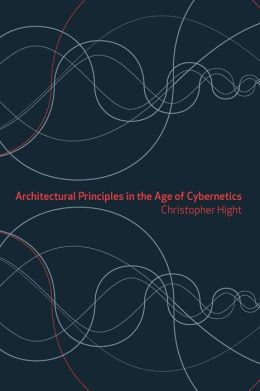 Architectural Principles in the Age of Cybernetics