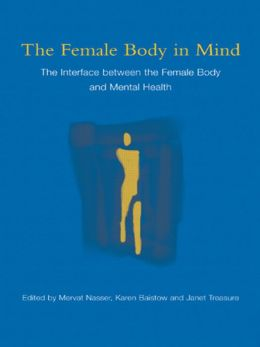 Minding the Body: The Interface Between the Female Body and Mental Health