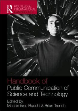 Handbook of Public Communication of Science and Technology