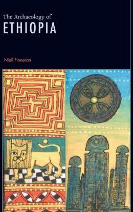 The Archaeology of Ethiopia