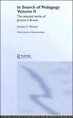 In Search of Pedagogy Volume II: The Selected Works of Jerome Bruner, 1979-2006