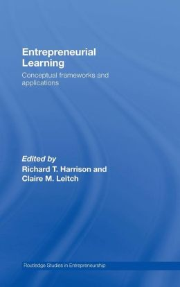 Entrepreneurial Learning: Conceptual Frameworks and Applications