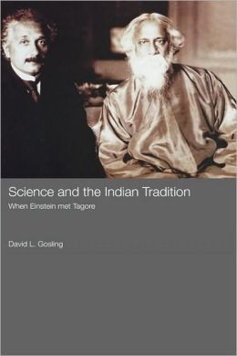 Science and the Indian Tradition: When Einstein Met Tagore