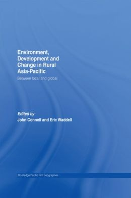Environment, Development and Change in Rural Asia-Pacific: Between Local and Global