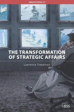 The Transformation of Strategic Affairs