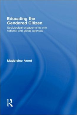Educating the Gendered Citizen: sociological engagements with national and global agendas