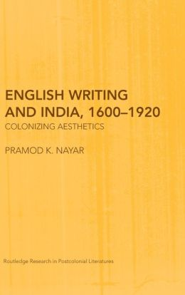 English Travel Writing and India, 1600-1859: Colonial Aesthetics