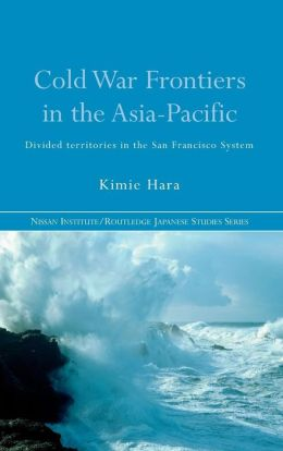 Cold War Frontiers in the Asia-Pacific