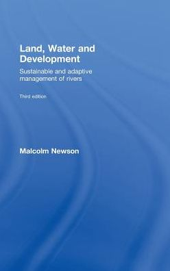 Land, Water and Development: Sustainable and Adaptive Management of Rivers
