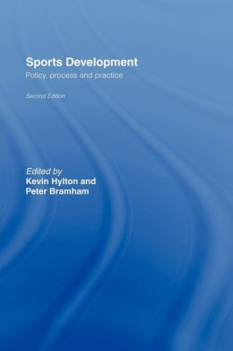 Sports Development: Policy, Process and Practice