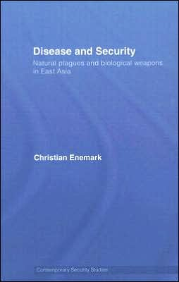 Disease and Security: Natural Plagues and Biological Weapons in East Asia