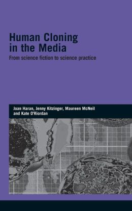 Human Cloning in the Media: From Science Fiction to Science Practice