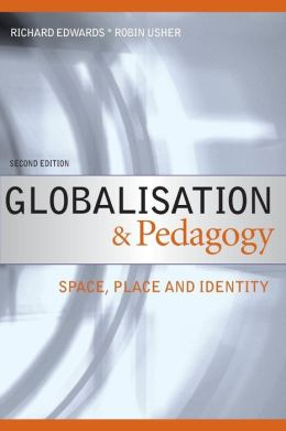 Globalisation & Pedagogy: Space, Place and Identity