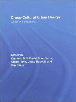 Cross-Cultural Urban Design: Global or Local Practice?