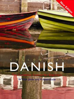 Colloquial Danish Pack: The Complete Course for Beginners