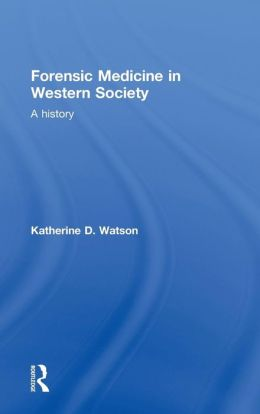Forensic Medicine in Western Society: A History