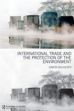 International Trade and the Protection of the Environment