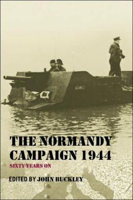 The Normandy Campaign 1944: Sixty Years On