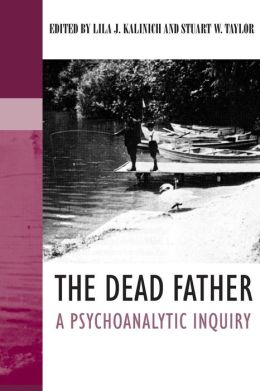 The Dead Father: A Psychoanalytic Inquiry