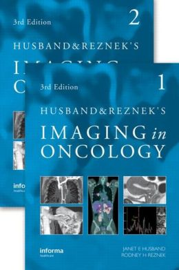 Husband and Reznek's Imaging in Oncology Janet Husband and Rodney H. Reznek