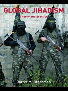 Global Jihadism: Theory and Practice