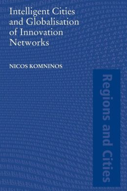 Intelligent Cities and Globalisation of Innovation Networks