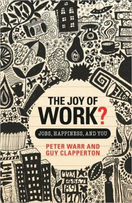 The Joy of Work: Jobs, Happiness and You