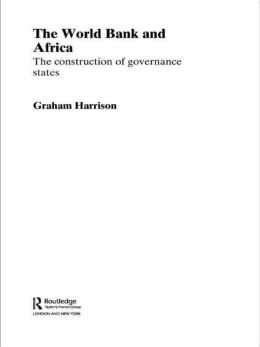 The World Bank and Africa: The Construction of Governance States