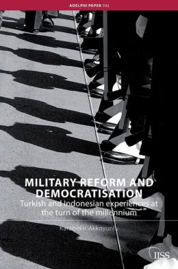 Military Reform and Democratisation: Turkish and Indonesian Experiences at the Turn of the Millennium