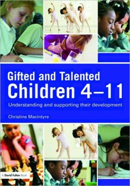 Gifted and Talented Children 4-11: Understanding and supporting their Development