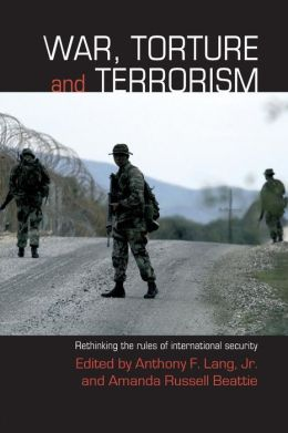War, Torture and Terrorism: Rethinking the Rules of International Security
