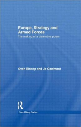 Europe, Strategy and Armed Forces: The Making of a Distinctive Power