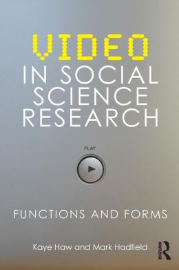 Video in Social Science Research: Functions and Forms