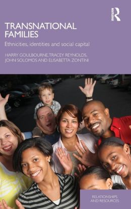 Transnational Families: Ethnicities, Identities and Social Capital